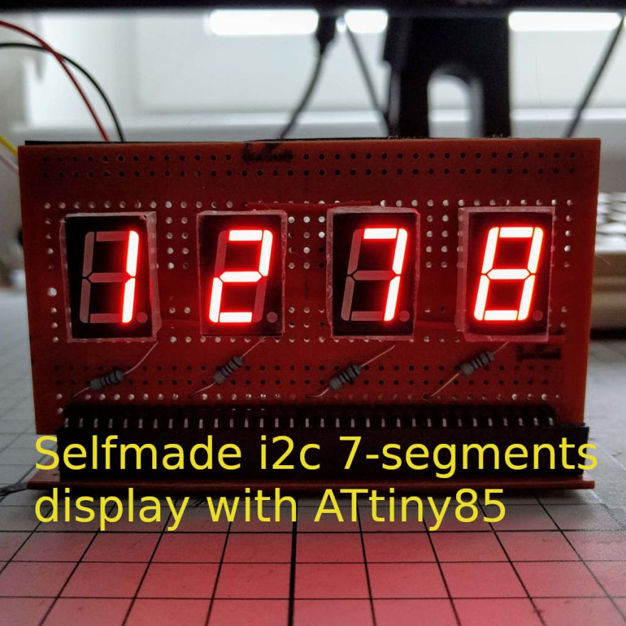 SELFMADE I2C 7-SEGMENTS DISPLAY WITH ATTINY85