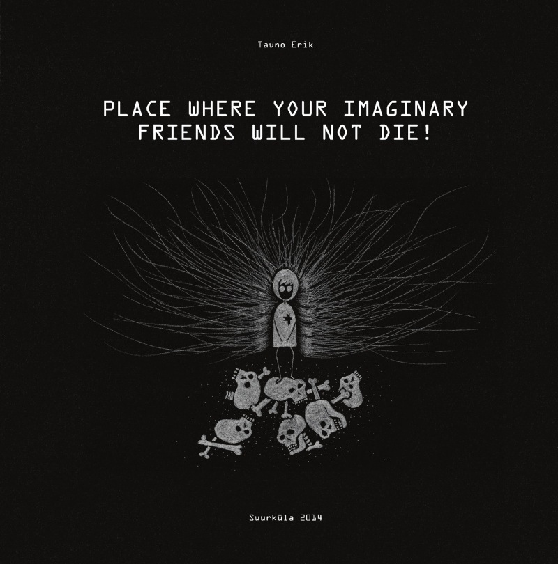 Place Where Your Imaginary Freinds Will Not Die!