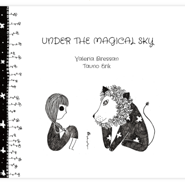 Under The Magical Sky. By Valeria Bressan and Tauno Erik