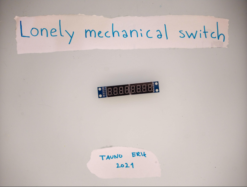 Lonely mechanical switch by Tauno Erik 2021